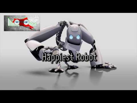 Happiest Robot -- Electro/House -- Royalty Free Music