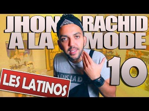 jhon rachid a la mode 10 - les latinos