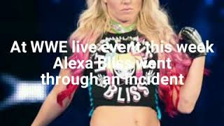 WWE ALEXA BLISS UPDATE ON LIVE EVENT INCIDENT
