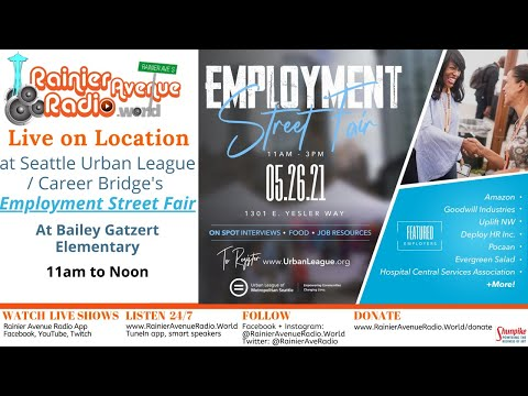 5-26-21 LIVE from Urban League of Metropolitan Seattle Career Bridge Employment Street Fair