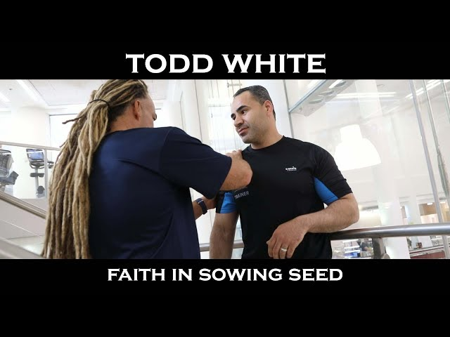 Todd White - Faith in Sowing Seed