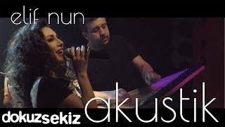Elif Nun - Ah Leyla (Akustik)