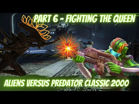 Alien Vs Predator Classic 2000 Marine Campaign Playthrough Part 6 - Xenomorph Queen! |