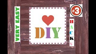 Do It Yourself 3 | Very Simple Life Hacks & Handcrafts