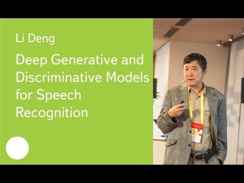 Deep Generative and Discriminative Models for Speech Recognition - Dr. Li Deng