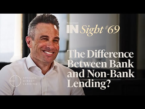 INSight #69 - Paul Nagy Epsilon Direct Lending - 'The Difference Between Bank and Non-Bank Lending?'