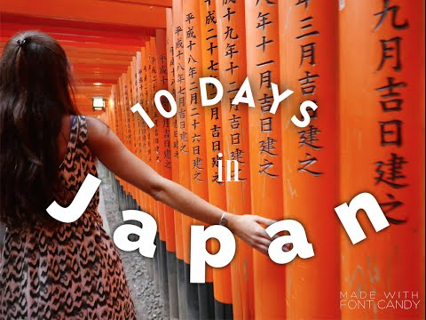 Travel Highlights – 10 days in Japan 日本 – 4K