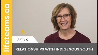 Building Relationships with Indigenous Youth