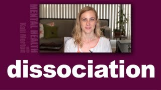 Dissociation, what is it, how do we deal with it? Mental Heath Videos with Kati Morton