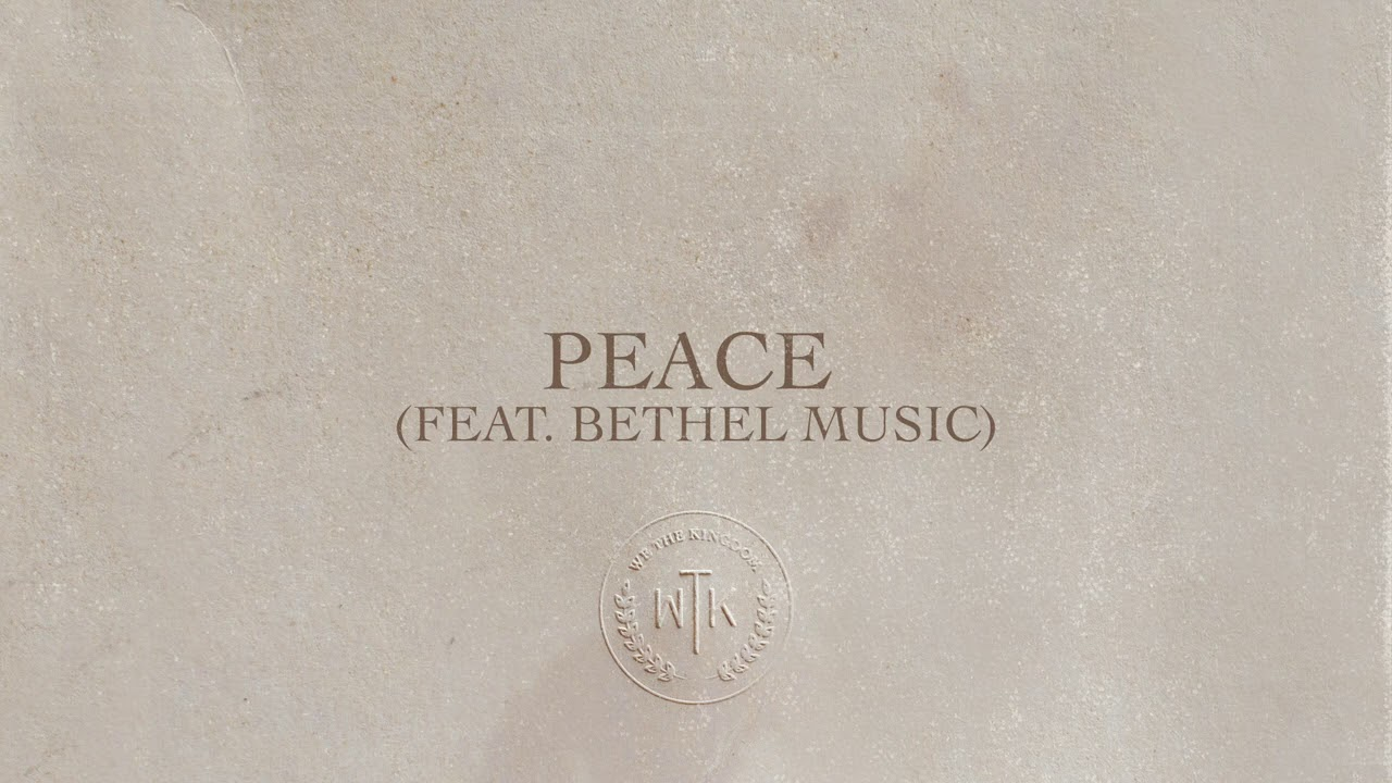 We The Kingdom - Peace (feat. Bethel Music) [Audio]