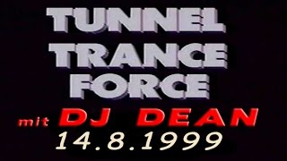 TUNNEL TRANCE FORCE mit DJ Dean am 14.8.1999 - by Rasmus Ortmann (facebook) & KVK