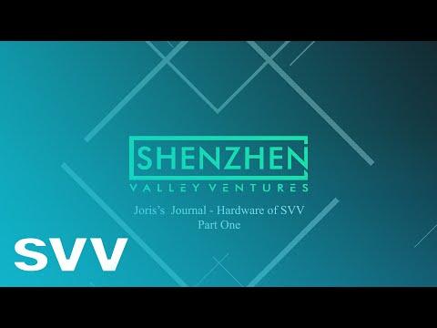Shenzhen valley ventures svv hardware, Joris's Journal - Part One