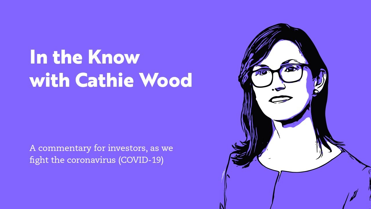 In the Know with Cathie Wood IV | ARK Invest