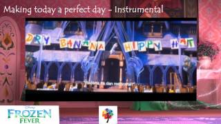 Frozen Fever - Making today a perfect day - Instrumental/Video