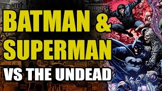 Batman & Superman vs The Undead