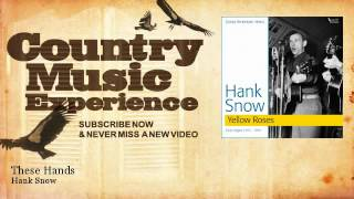 Hank Snow - These Hands - Country Music Experience YouTube Videos