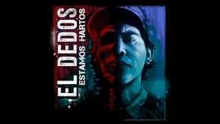 """El Dedos - Al norte de sus piernas -"""" Estamos hartos""""2012(Prod Primobeatz )"""