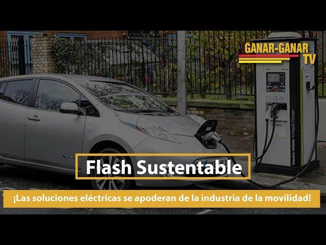 Flash Sustentable: ¡Las soluciones eléctricas se apoderan de la industria de la movilidad!