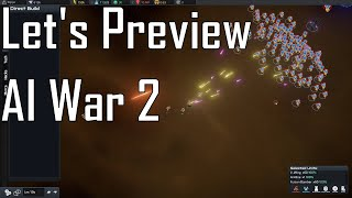 AI War II - So Many Moving Parts - Let's Preview