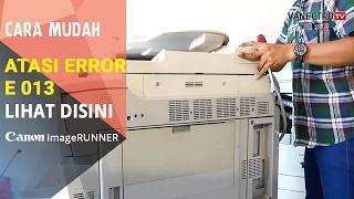 ternyata mudah ya atasi error e 013 pada mesin fotocopy