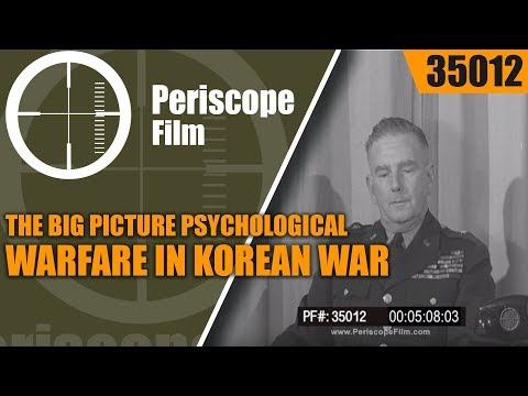 THE BIG PICTURE   PSYCHOLOGICAL WARFARE IN KOREAN WAR   35012