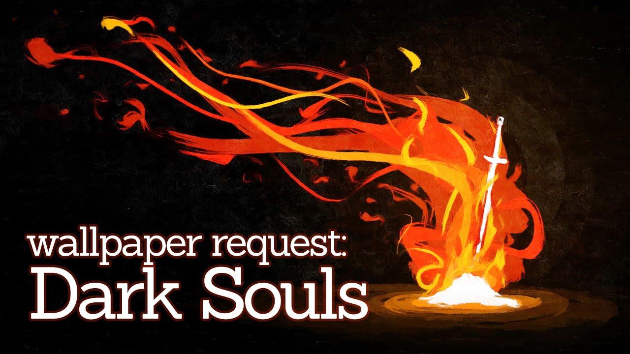 Dark Souls Animated Wallpaper Wallpaper Request Bonfire Dark Souls Youtube
