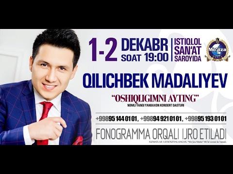 Qilichbek Madaliyev - Oshiqligimni ayting nomli konsert dasturi 2016