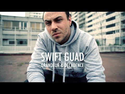 Youtube: Swift Guad – Grandeur & Décadence (clip officiel)