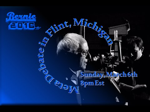 Dem Meta Debate in Flint Michigan with Bernie Sanders