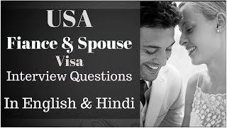 USA Spouse / Fiance (K1) Visa Interview questions In English & Hindi
