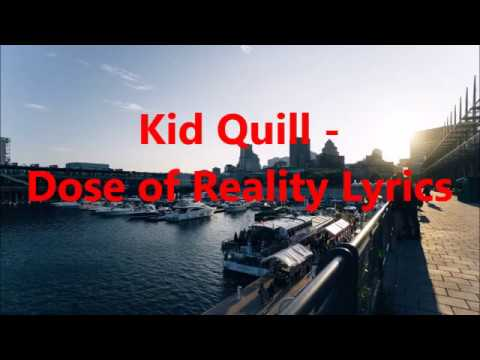 Kid Quill - Dose of Reality Lyrics