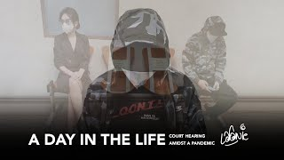 LOONIE | A DAY IN THE LIFE | Court Hearing Amidst a Pandemic