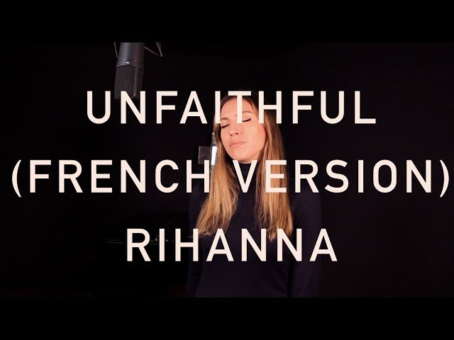 UNFAITHFUL ( FRENCH VERSION ) RIHANNA ( SARA'H COVER )