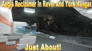 Aegis Reclaimer In Revel And York Hangar Just About!