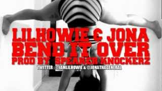 Lil Howie - Bend it Over Freestyle ft. Jona (Prod By. Speaker Knockerz)  ( Money Power Respect )