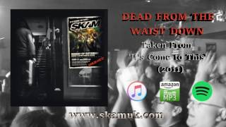 SKAM - Dead from the Waist Down (Official Audio)