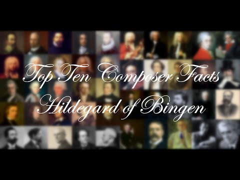 Top Ten Composer Facts - Hildegard von Bingen