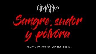 UMANO - SANGRE, SUDOR Y POLVORA