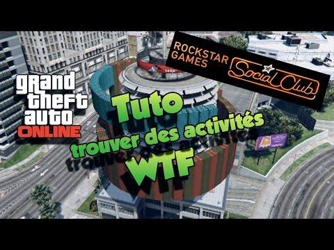 TUTO Comment trouvez des activités WTF sur le social club GTA 5 Online