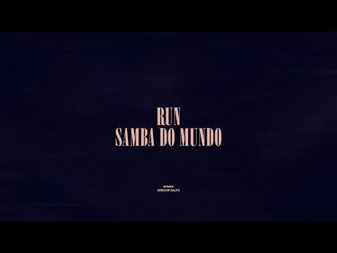 Run / Samba Do Mundo
