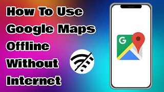 How To Use Google Maps Offline Without Internet screenshot 4