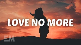 Cody Lovaas & Cailin Russo - Love No More (Lyrics)