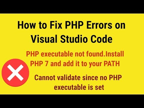 How To Fix PHP Error On Visual Studio Code| PHP Executable Not Found | Cannot Validate Since No PHP