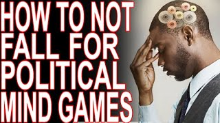 Don't Fall Victim To Political Mind Games