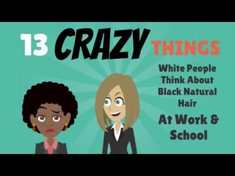 13 Crazy Things White People Think About Black Hair