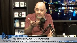 How Is Homosexuality Rationally Justified? | Brojo - AR | Atheist Experience 23.05