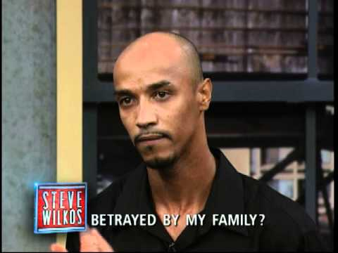 Betrayed By My Family? (The Steve Wilkos Show)