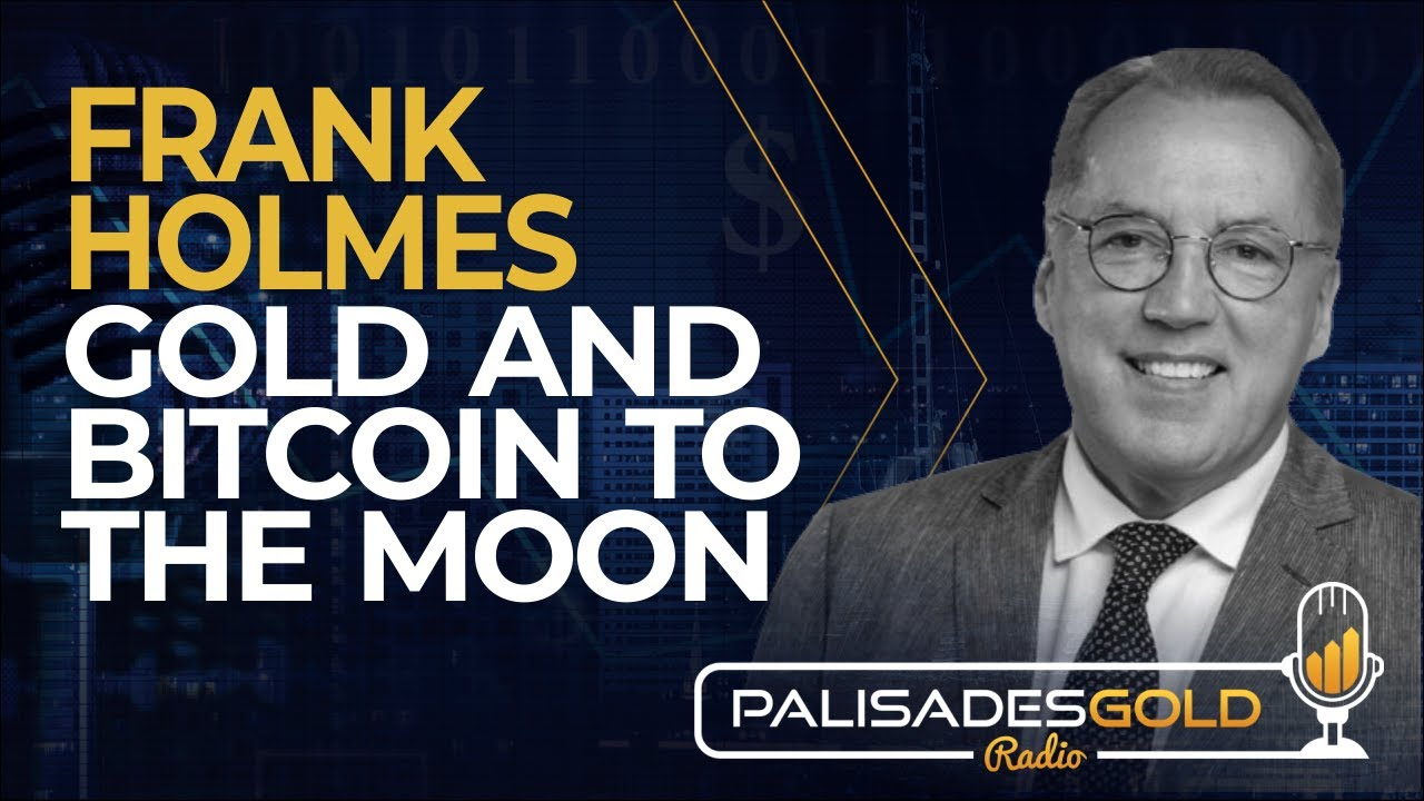 Frank Holmes: Gold and Bitcoin to the Moon