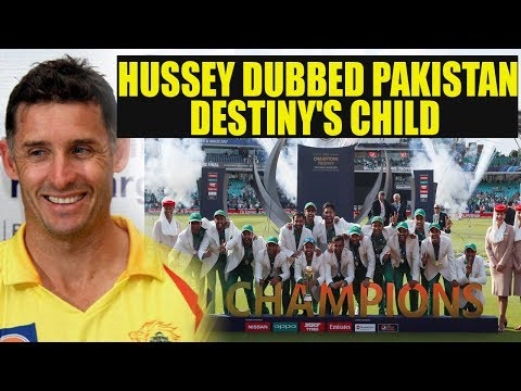 ICC Champions trophy: Michael Hussey dubbed Pakistan as destiny's child | Oneindia news