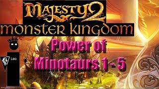 Let's Do A Level of Majesty 2: Monster Kingdom - Power of Minotaurs 1 of 5